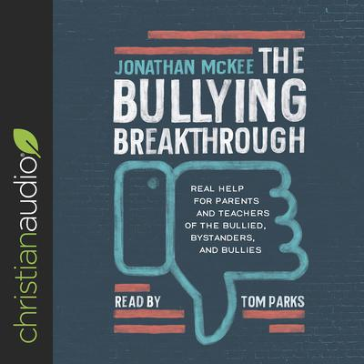 The Bullying Breakthrough by Jonathan McKee audiobook