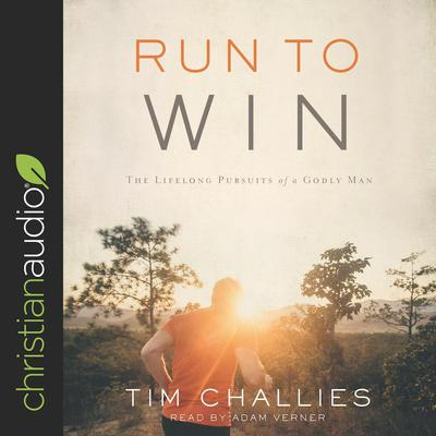 Run to Win by Tim Challies audiobook