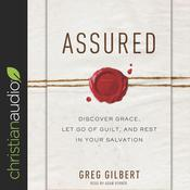 Assured by  Greg Gilbert audiobook