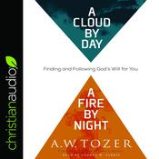 Cloud by Day, a Fire by Night by  A. W. Tozer audiobook
