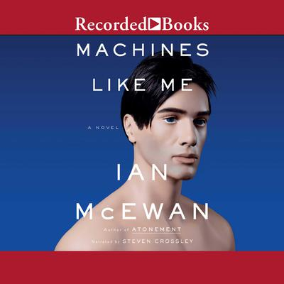 Machines Like Me by Ian McEwan audiobook