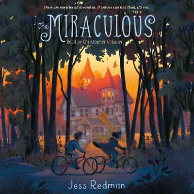 The Miraculous by Jess Redman audiobook