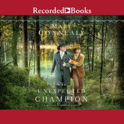 The Unexpected Champion by  Mary Connealy audiobook