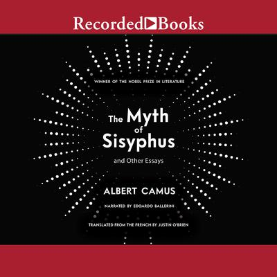 The Myth of Sisyphus And Other Essays by Albert Camus audiobook