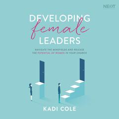 Developing Female Leaders by Kadi Cole audiobook