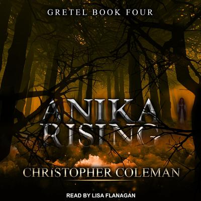 Anika Rising by Christopher Coleman audiobook