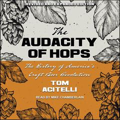 Audacity of Hops by Tom Acitelli audiobook