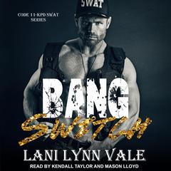 Bang Switch by Lani Lynn Vale audiobook