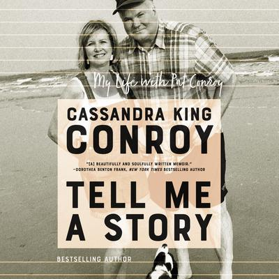 Tell Me A Story by Cassandra King Conroy audiobook