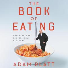The Book of Eating by Adam Platt audiobook