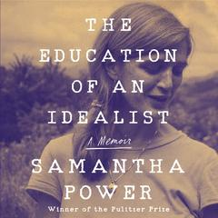 The Education of an Idealist by Samantha Power audiobook