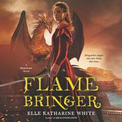 Flamebringer by  Elle Katharine White audiobook