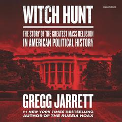 Witch Hunt by Gregg Jarrett audiobook