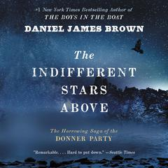 The Indifferent Stars Above by Daniel James Brown audiobook