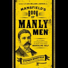 Mansfield's Book of Manly Men by Stephen Mansfield audiobook