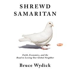 Shrewd Samaritan by Bruce Wydick audiobook