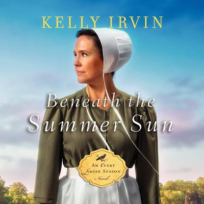 Beneath the Summer Sun by Kelly Irvin audiobook