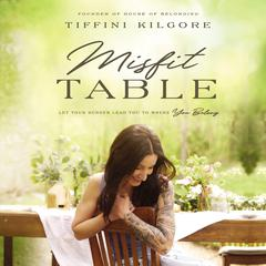 The Misfit Table by Tiffini Kilgore audiobook