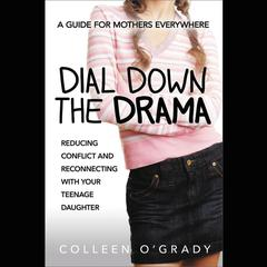 Dial Down the Drama by Colleen O'Grady audiobook