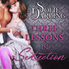 Three Lessons in Seduction by Sofie Darling audiobook