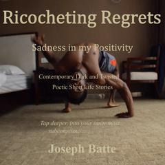 Ricocheting Regrets by Joseph Batte audiobook