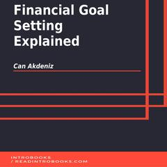 Financial Goal Setting Explained by Can Akdeniz audiobook