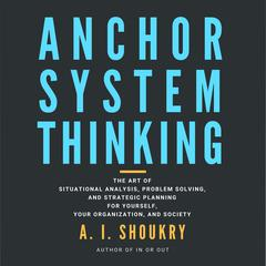 Anchor System Thinking by A. I. Shoukry audiobook
