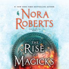The Rise of Magicks by Nora Roberts audiobook