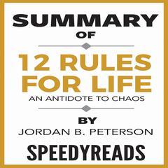 Summary of 12 Rules for Life by SpeedyReads  audiobook