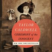 Ceremony of the Innocent by  Taylor Caldwell audiobook
