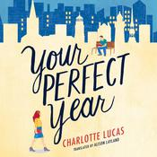 Your Perfect Year by  Charlotte Lucas audiobook