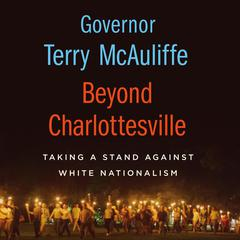 Beyond Charlottesville: Taking a Stand Against White Nationalism by Terry McAuliffe audiobook