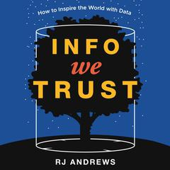 Info We Trust by RJ Andrews audiobook