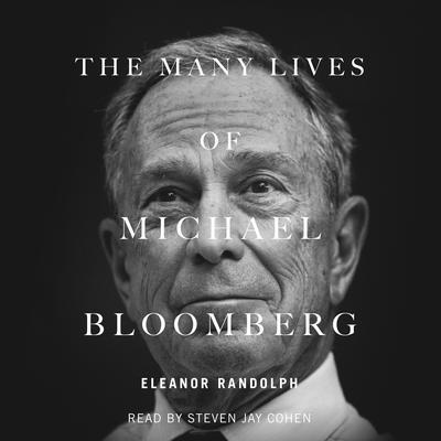 The Many Lives of Michael Bloomberg by Eleanor Randolph audiobook