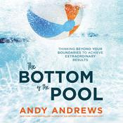 The Bottom of the Pool by  Andy Andrews audiobook