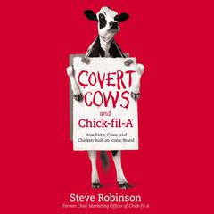 Covert Cows and Chick-fil-A by Steve Robinson audiobook