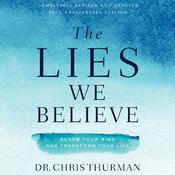 The Lies We Believe by  Dr. Chris Thurman audiobook