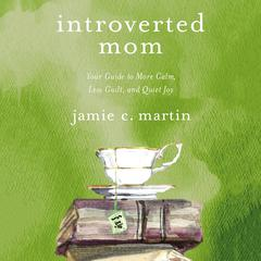 Introverted Mom by Jamie C. Martin audiobook