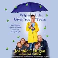 When Life Gives You Pears by Jeannie Gaffigan audiobook