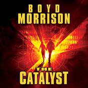 The Catalyst by  Boyd Morrison audiobook