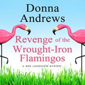 Revenge of the Wrought-Iron Flamingos by  Donna Andrews audiobook