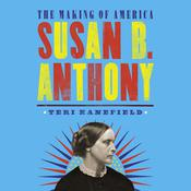 Susan B. Anthony by  Teri Kanefield audiobook