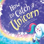 How to Catch a Unicorn by  Adam Wallace audiobook