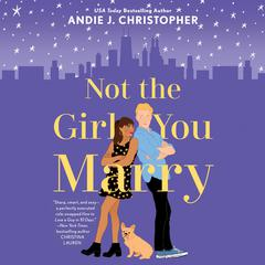 Not the Girl You Marry by Andie J. Christopher audiobook