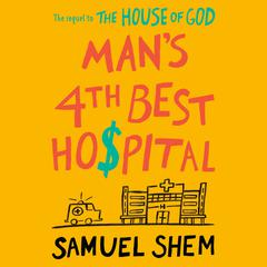 Man's 4th Best Hospital by Samuel Shem audiobook