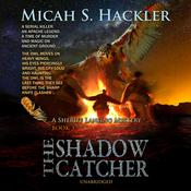 The Shadow Catcher by  Micah S. Hackler audiobook