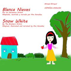 Snow White and the Seven Dwarfs - Blanca Nieves y los Siete Enanitos by Ana Gonzalez audiobook