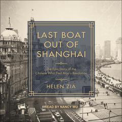 Last Boat Out of Shanghai by Helen Zia audiobook