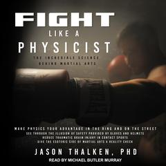 Fight Like a Physicist by Jason Thalken audiobook