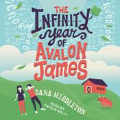 The Infinity Year of Avalon James by  Dana Middleton audiobook